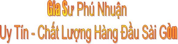 Gia sư dạy kèm Quận Phú Nhuận- TPHCM